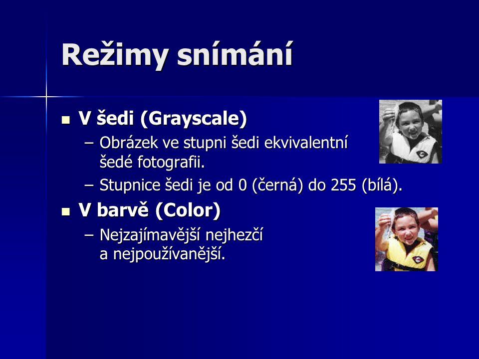 Režimy snímání V šedi (Grayscale) V šedi (Grayscale) –Obrázek ve stupni šedi ekvivalentní šedé fotografii.