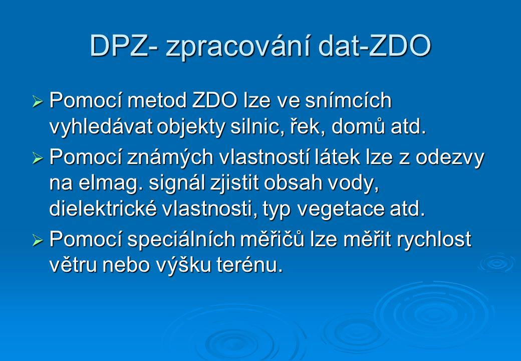 DPZ- využití dat  Využití zpracovaných dat je velmi rozličné.