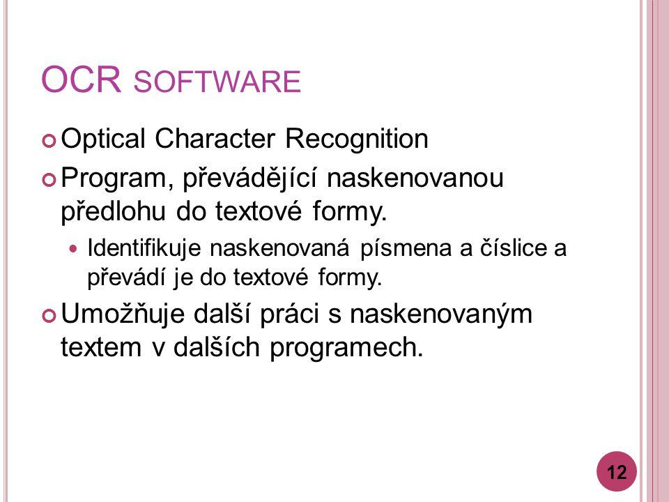 OCR SOFTWARE Optical Character Recognition Program, převádějící naskenovanou předlohu do textové formy.