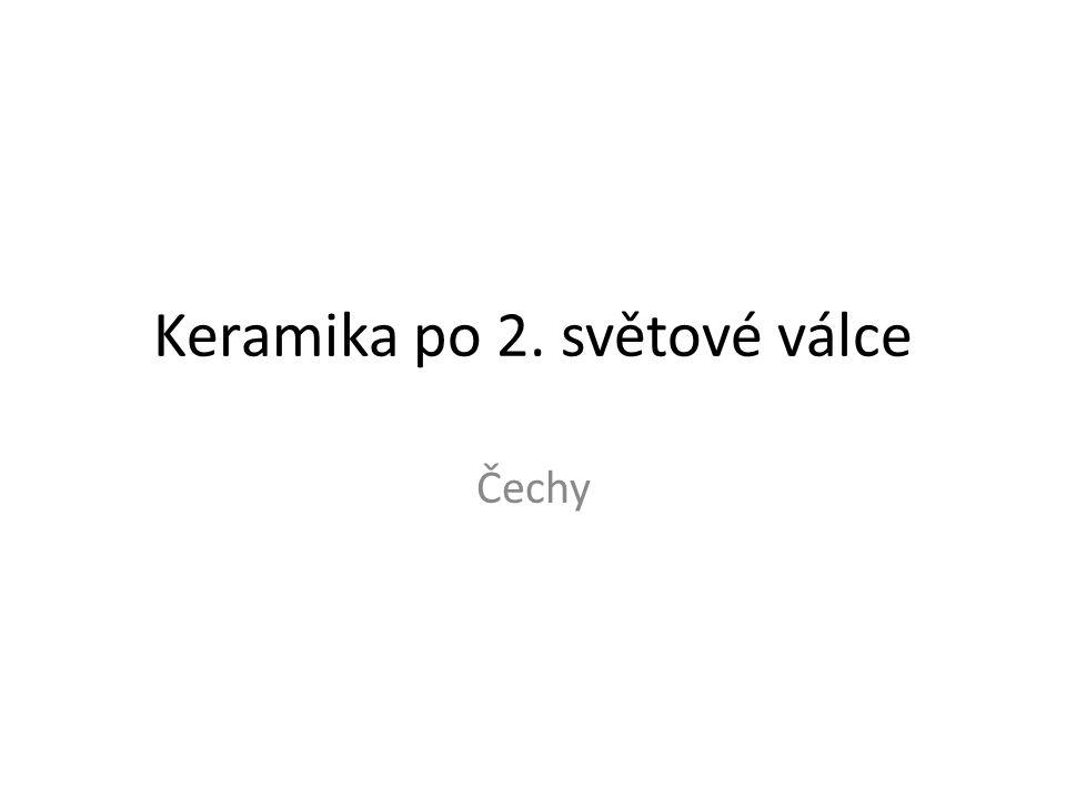 Keramika po 2. světové válce Čechy