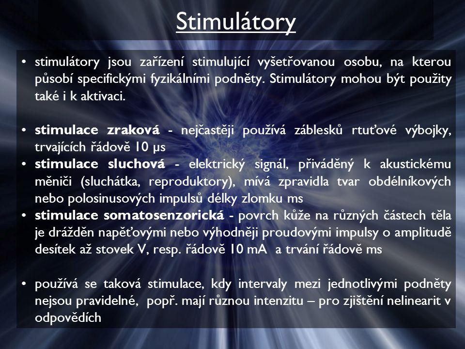 Stimulátory stimulátory jsou zařízení stimulující vyšetřovanou osobu, na kterou působí specifickými fyzikálními podněty. Stimulátory mohou být použity