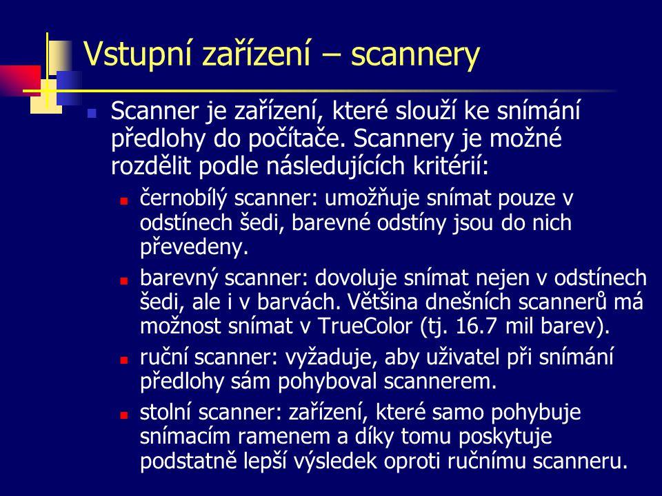 Vstupní zařízení – scannery Scanner je zařízení, které slouží ke snímání předlohy do počítače.