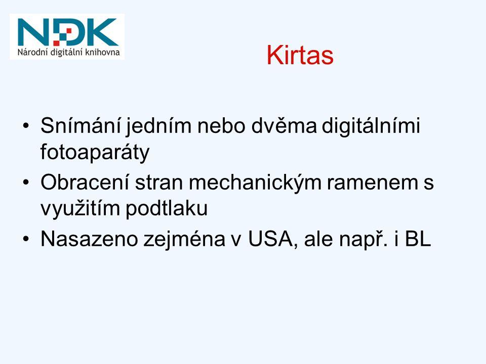 Kirtas Snímání jedním nebo dvěma digitálními fotoaparáty Obracení stran mechanickým ramenem s využitím podtlaku Nasazeno zejména v USA, ale např. i BL