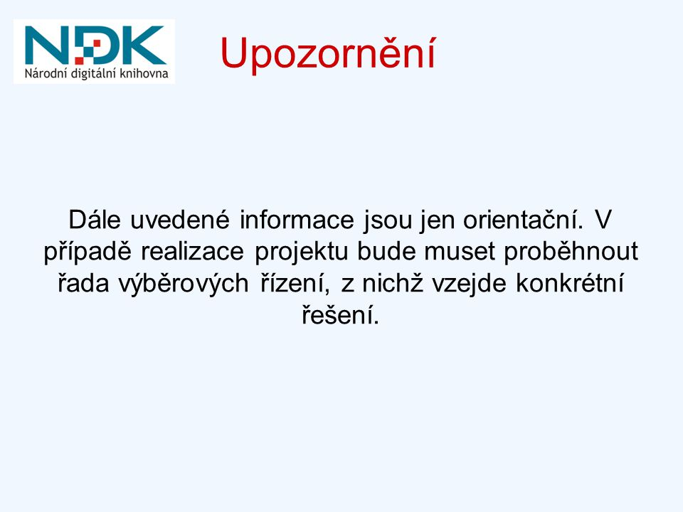NDK - výzvy Zpřístupnění – standardy, copyright Koordinace – omezení duplicitní digitalizace (v rámci projektu i mimo jeho rámec) ➡ identifikátory!.
