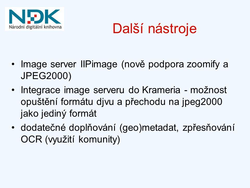 Další nástroje Image server IIPimage (nově podpora zoomify a JPEG2000) Integrace image serveru do Krameria - možnost opuštění formátu djvu a přechodu na jpeg2000 jako jediný formát dodatečné doplňování (geo)metadat, zpřesňování OCR (využití komunity)