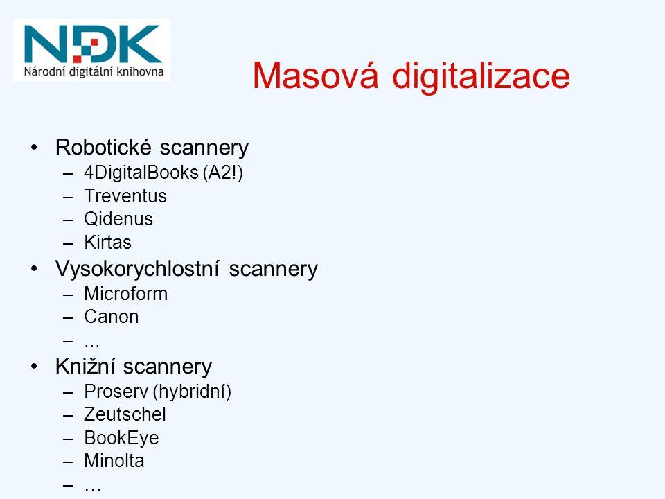 Masová digitalizace Robotické scannery –4DigitalBooks (A2!) –Treventus –Qidenus –Kirtas Vysokorychlostní scannery –Microform –Canon –... Knižní scanne