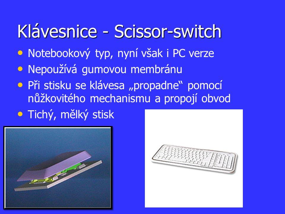 """Klávesnice - Scissor-switch Notebookový typ, nyní však i PC verze Nepoužívá gumovou membránu Při stisku se klávesa """"propadne"""" pomocí nůžkovitého mecha"""