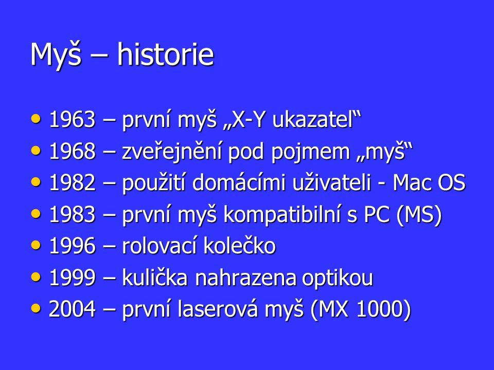 """Myš – historie 1963 – první myš """"X-Y ukazatel"""" 1963 – první myš """"X-Y ukazatel"""" 1968 – zveřejnění pod pojmem """"myš"""" 1968 – zveřejnění pod pojmem """"myš"""" 1"""