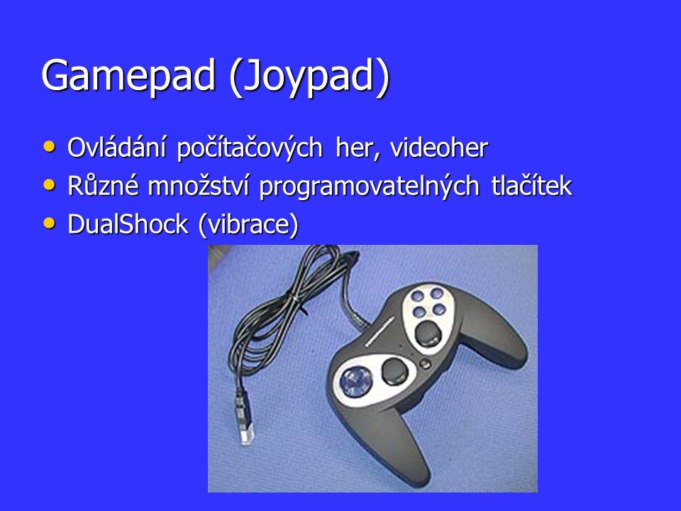 Gamepad (Joypad) Ovládání počítačových her, videoher Ovládání počítačových her, videoher Různé množství programovatelných tlačítek Různé množství prog