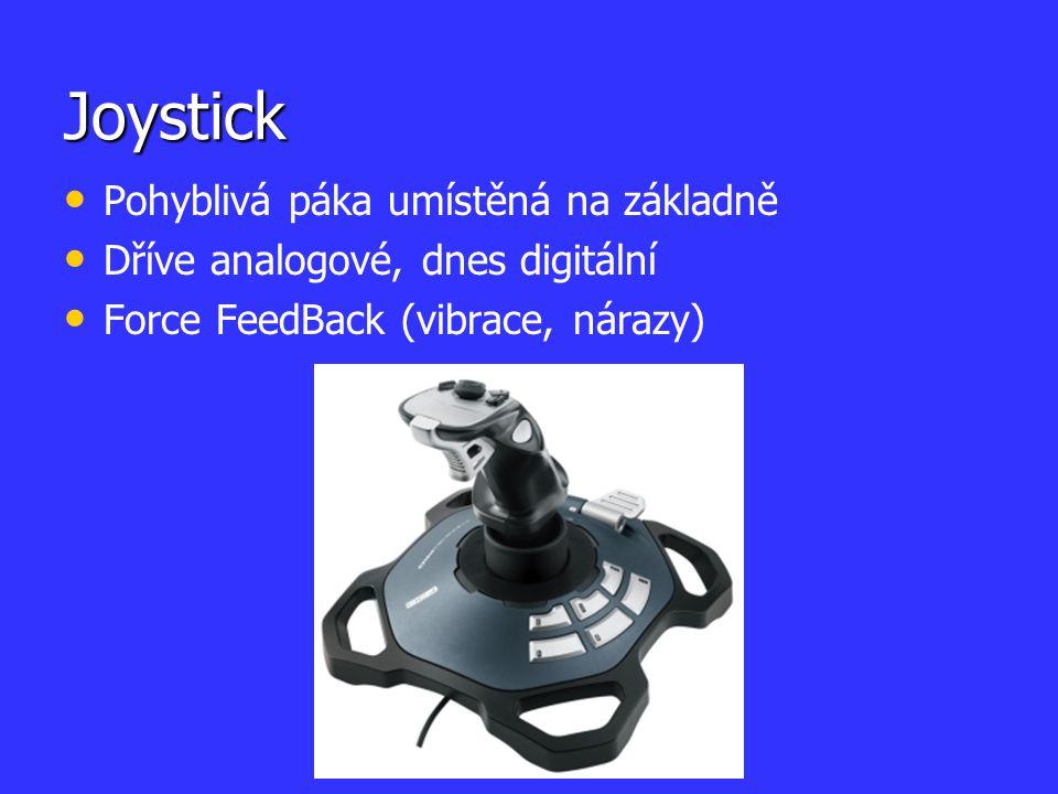 Joystick Pohyblivá páka umístěná na základně Dříve analogové, dnes digitální Force FeedBack (vibrace, nárazy)