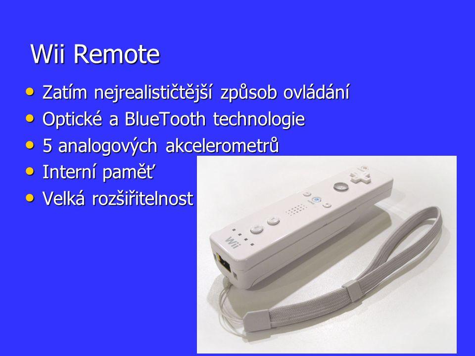 Wii Remote Zatím nejrealističtější způsob ovládání Zatím nejrealističtější způsob ovládání Optické a BlueTooth technologie Optické a BlueTooth technol