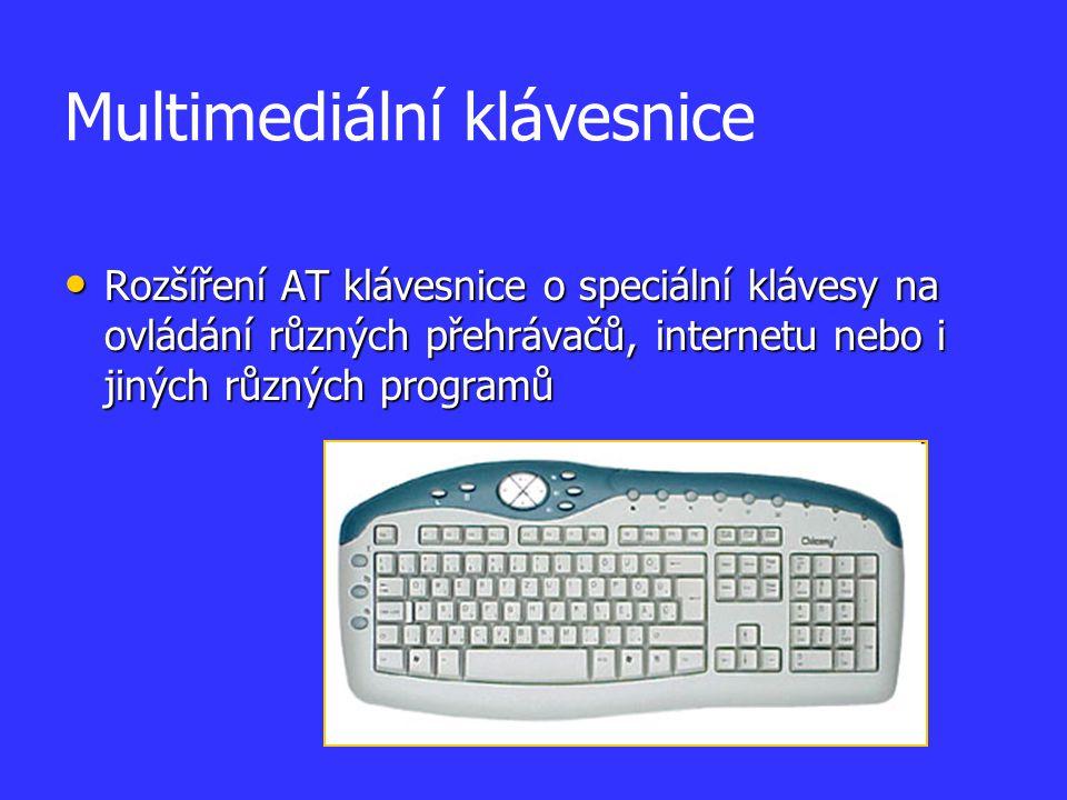 Multimediální klávesnice Rozšíření AT klávesnice o speciální klávesy na ovládání různých přehrávačů, internetu nebo i jiných různých programů Rozšířen