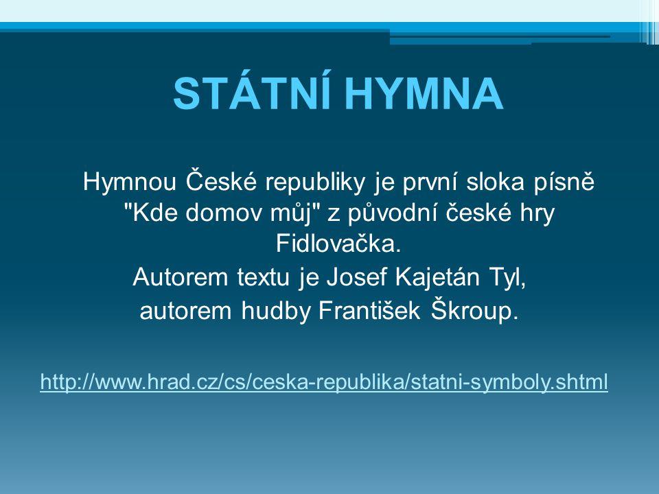 Hymnou České republiky je první sloka písně