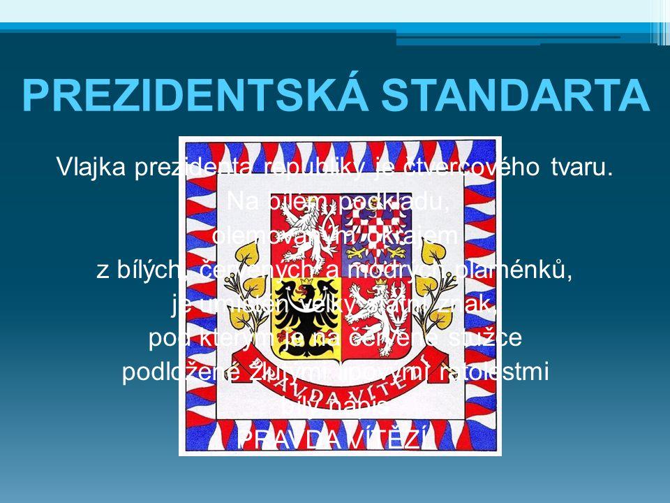 Vlajka prezidenta republiky je čtvercového tvaru. Na bílém podkladu, olemovaným okrajem z bílých, červených a modrých plaménků, je umístěn velký státn