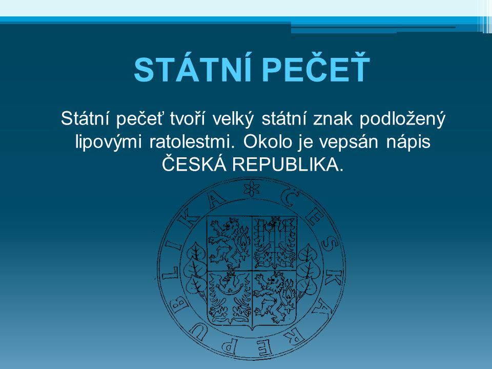Státní pečeť tvoří velký státní znak podložený lipovými ratolestmi. Okolo je vepsán nápis ČESKÁ REPUBLIKA. STÁTNÍ PEČEŤ