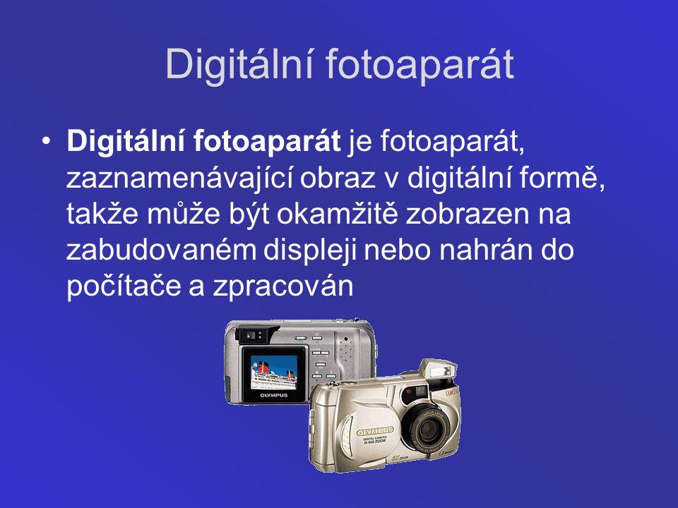 Digitální fotoaparát Digitální fotoaparát je fotoaparát, zaznamenávající obraz v digitální formě, takže může být okamžitě zobrazen na zabudovaném disp