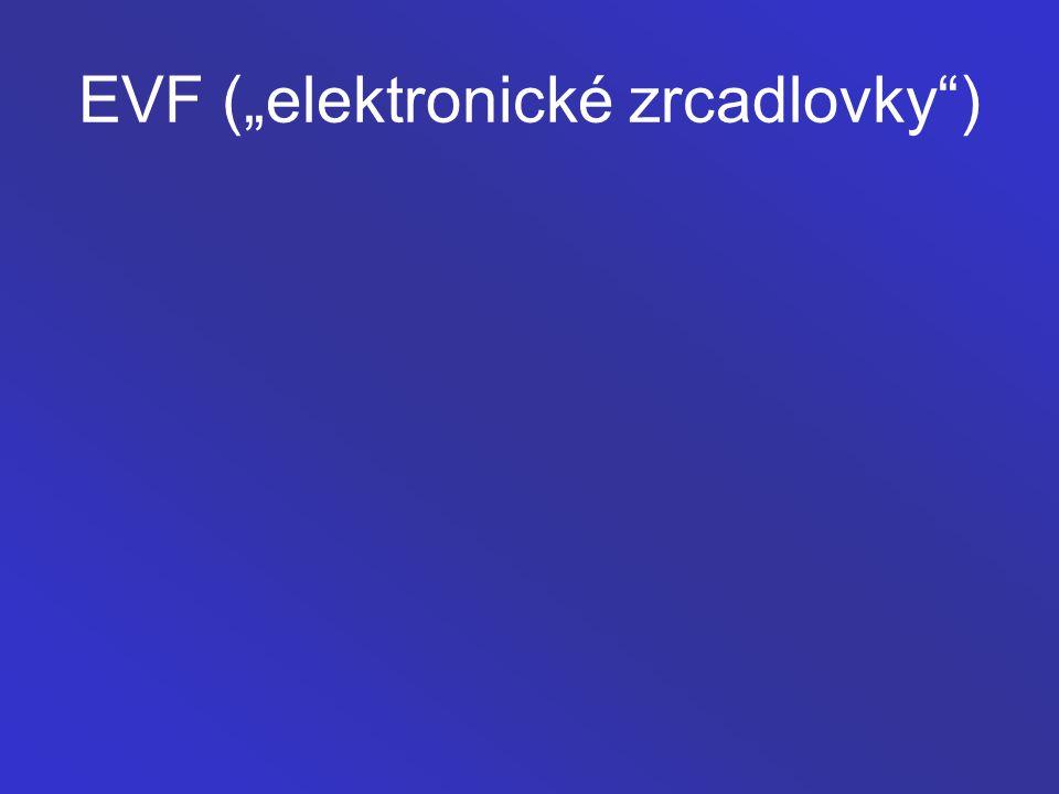 "EVF (""elektronické zrcadlovky"")"