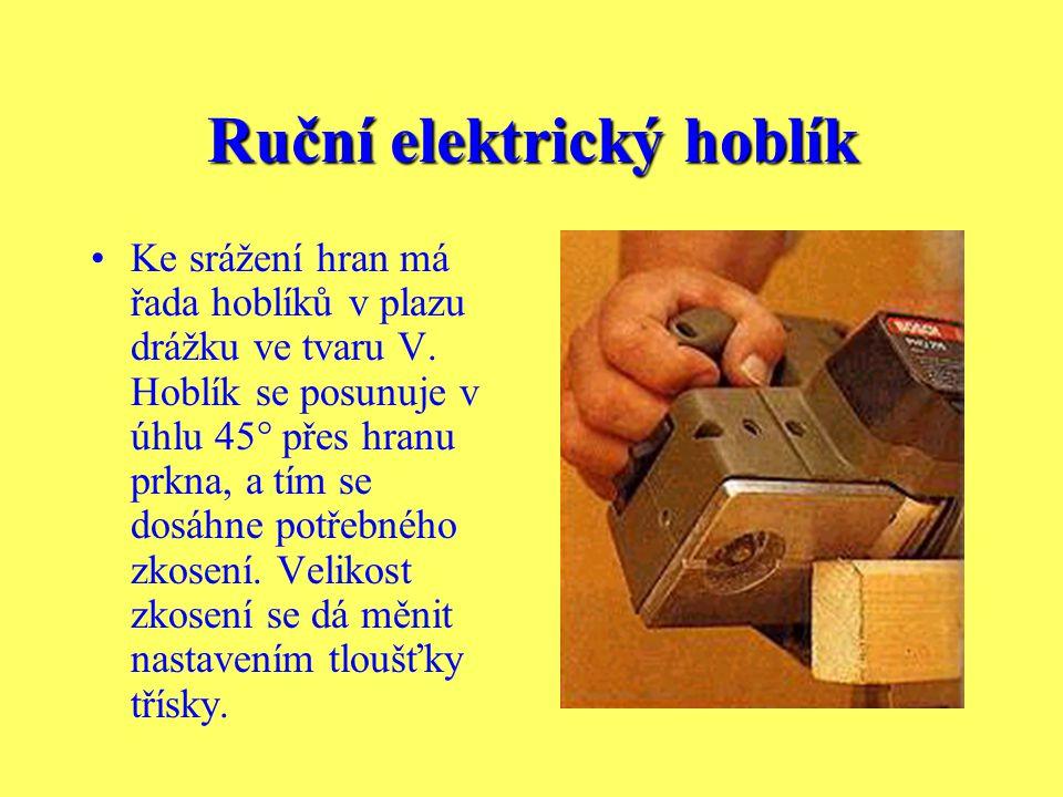 Ruční elektrický hoblík Polodrážku, která se používá u oken nebo dveří lze za pomoci hoblíku snadno zhotovit. Zarážka se nastaví do odpovídající poloh