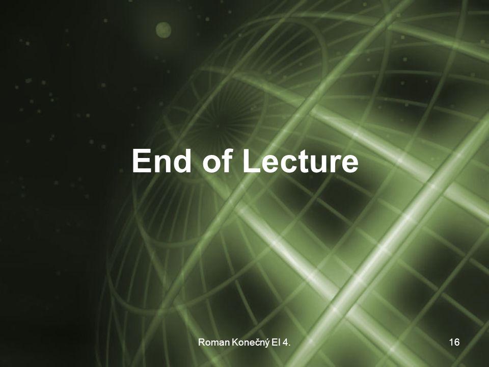 Roman Konečný EI 4.16 End of Lecture