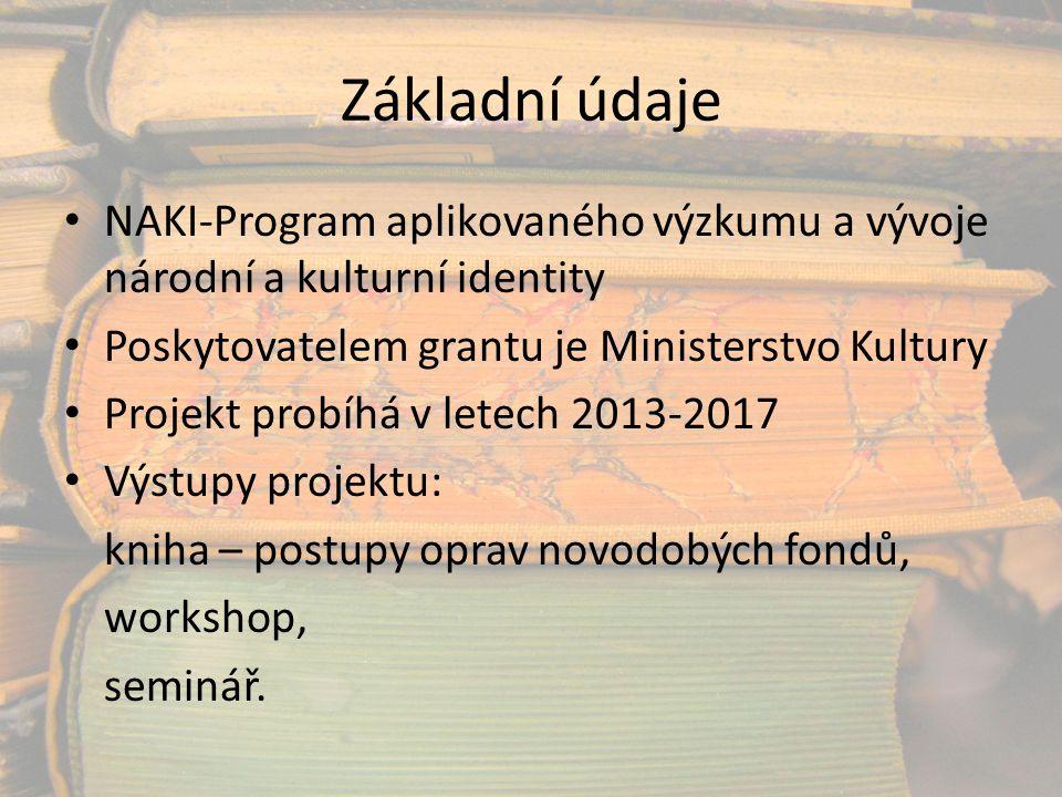 Základní údaje NAKI-Program aplikovaného výzkumu a vývoje národní a kulturní identity Poskytovatelem grantu je Ministerstvo Kultury Projekt probíhá v
