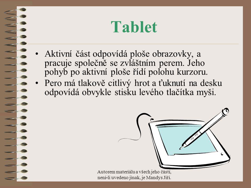 Tablet Aktivní část odpovídá ploše obrazovky, a pracuje společně se zvláštním perem.