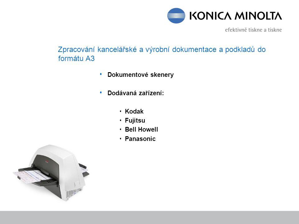 Zpracování kancelářské a výrobní dokumentace a podkladů do formátu A3 Dokumentové skenery Dodávaná zařízení: Kodak Fujitsu Bell Howell Panasonic
