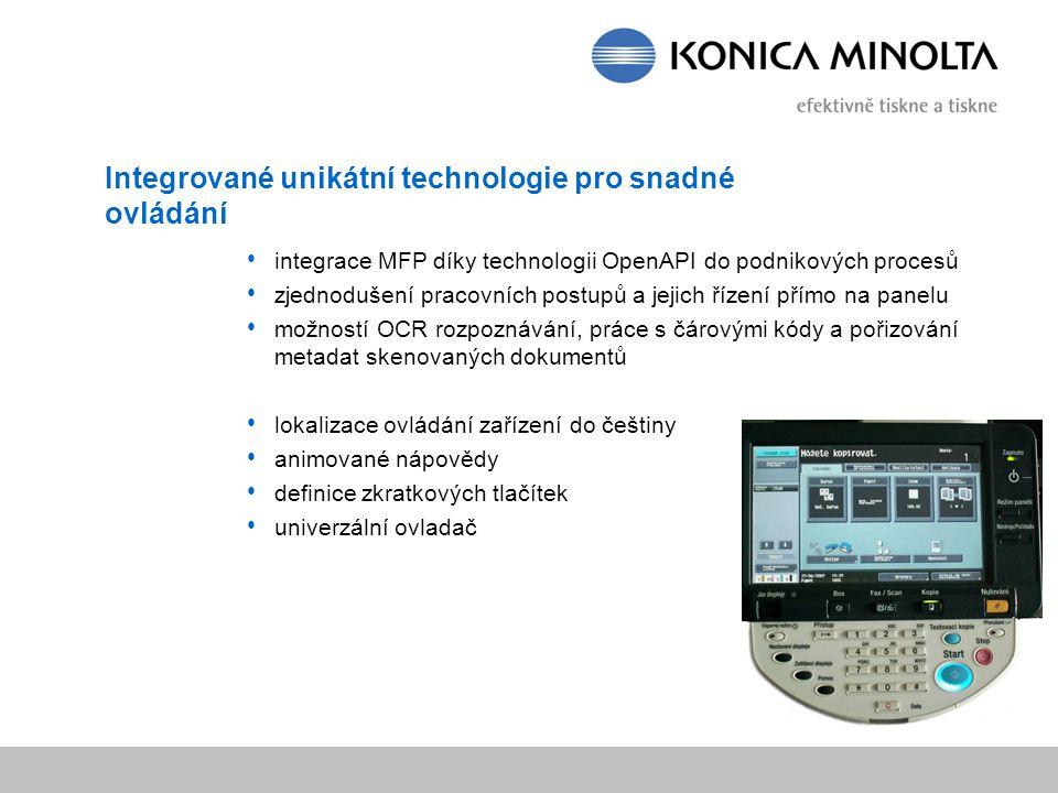 Integrované unikátní technologie pro snadné ovládání integrace MFP díky technologii OpenAPI do podnikových procesů zjednodušení pracovních postupů a j