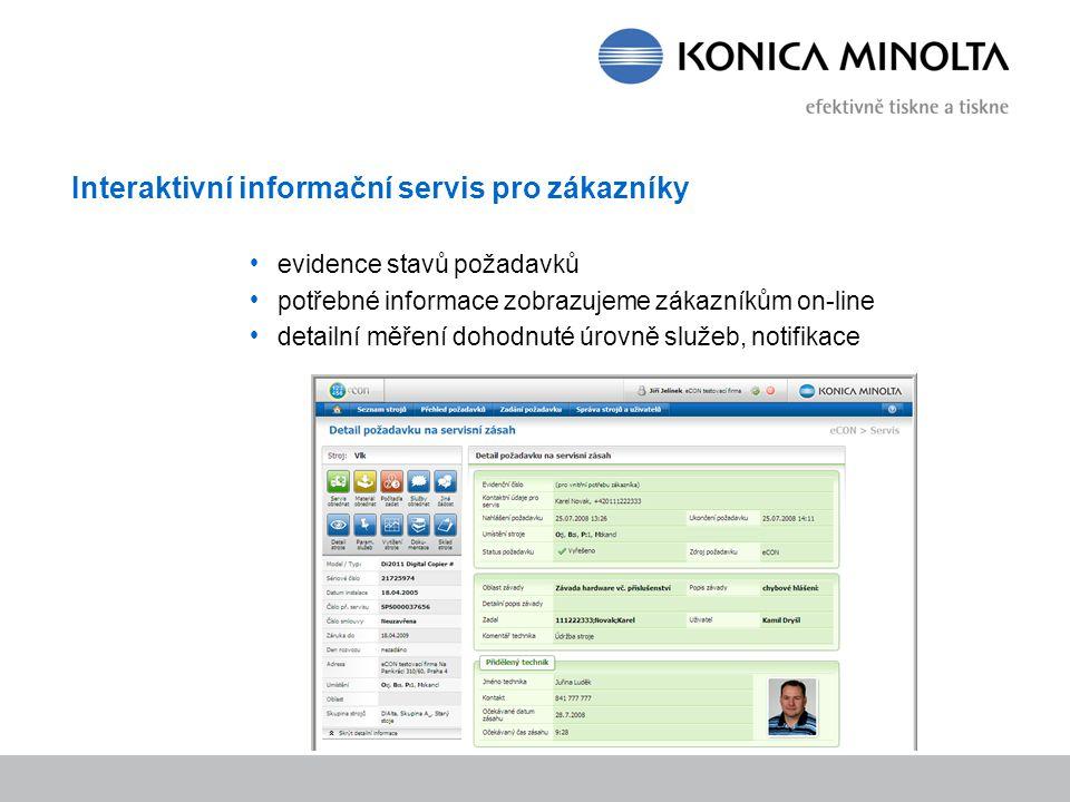 Interaktivní informační servis pro zákazníky evidence stavů požadavků potřebné informace zobrazujeme zákazníkům on-line detailní měření dohodnuté úrov