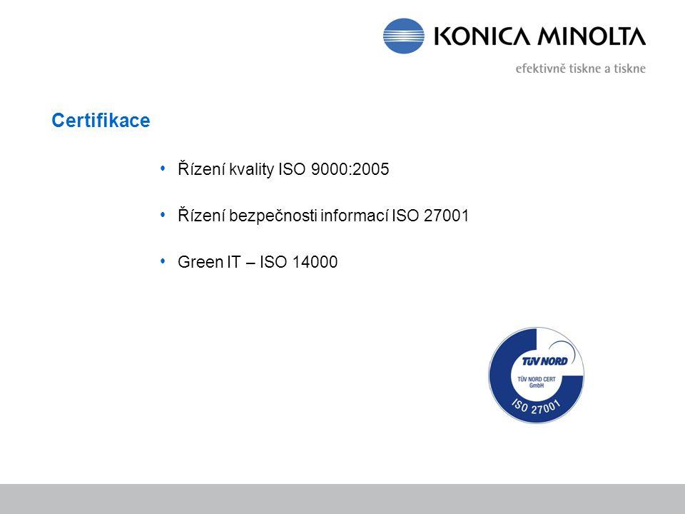 Certifikace Řízení kvality ISO 9000:2005 Řízení bezpečnosti informací ISO 27001 Green IT – ISO 14000