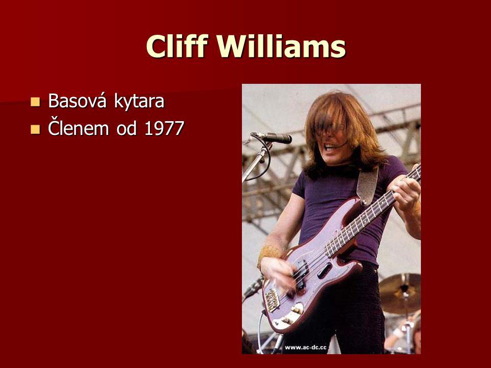 Cliff Williams Basová kytara Basová kytara Členem od 1977 Členem od 1977