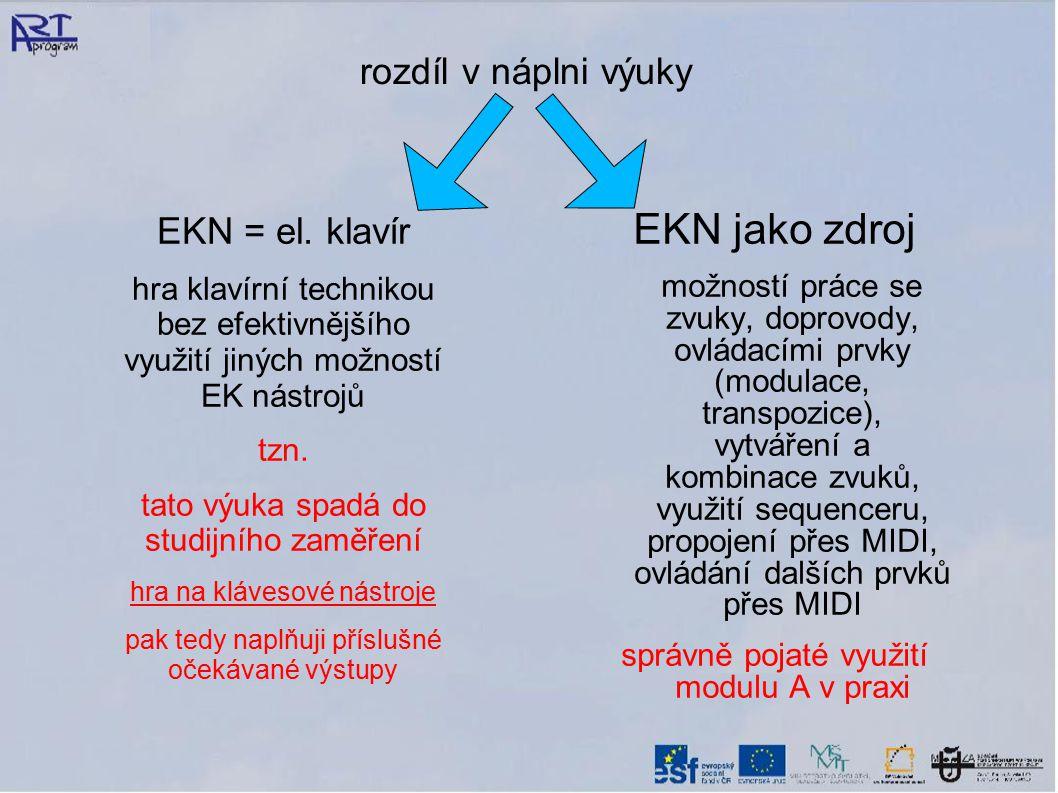 rozdíl v náplni výuky EKN jako zdroj možností práce se zvuky, doprovody, ovládacími prvky (modulace, transpozice), vytváření a kombinace zvuků, využit