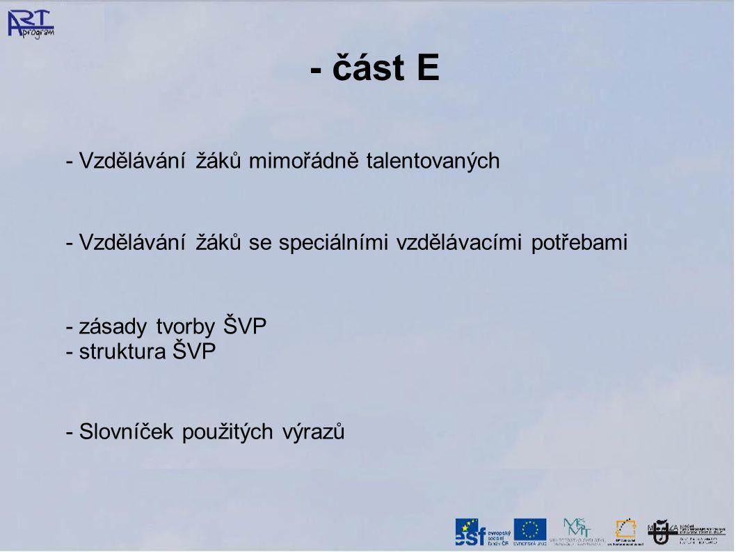 - část E - Vzdělávání žáků mimořádně talentovaných - Vzdělávání žáků se speciálními vzdělávacími potřebami - zásady tvorby ŠVP - struktura ŠVP - Slovn