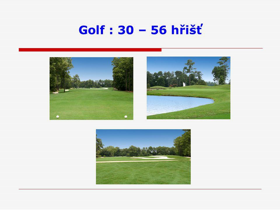 Golf : 30 – 56 hřišť