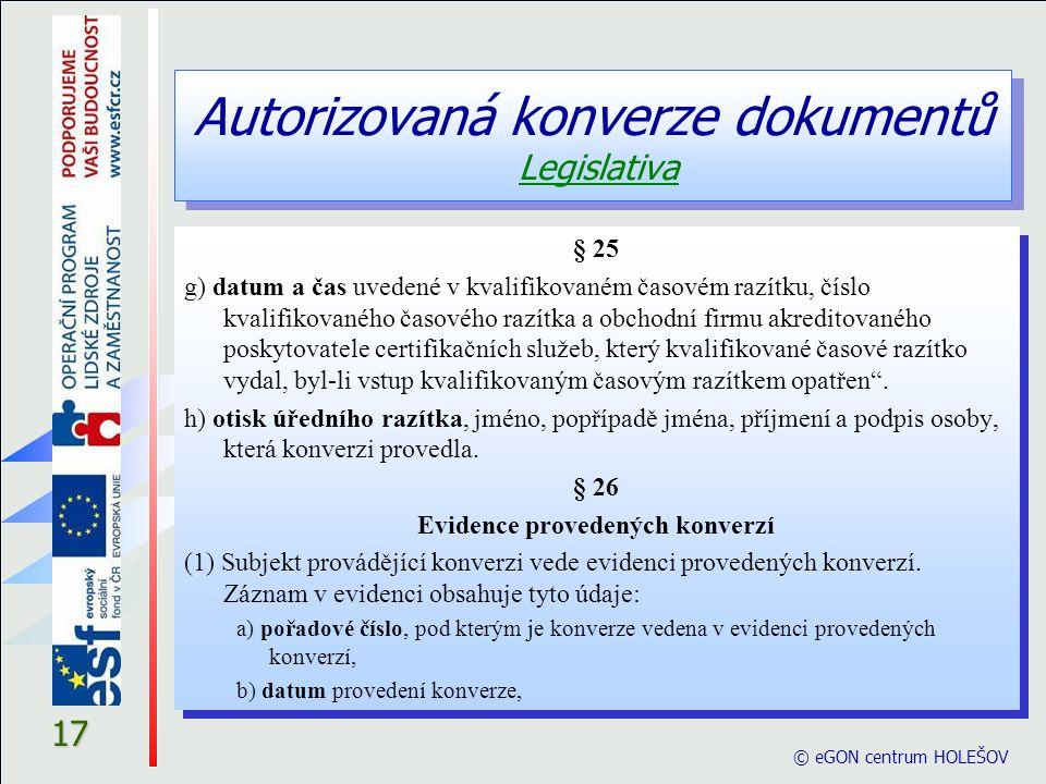 © eGON centrum HOLEŠOV 17 § 25 g) datum a čas uvedené v kvalifikovaném časovém razítku, číslo kvalifikovaného časového razítka a obchodní firmu akredi