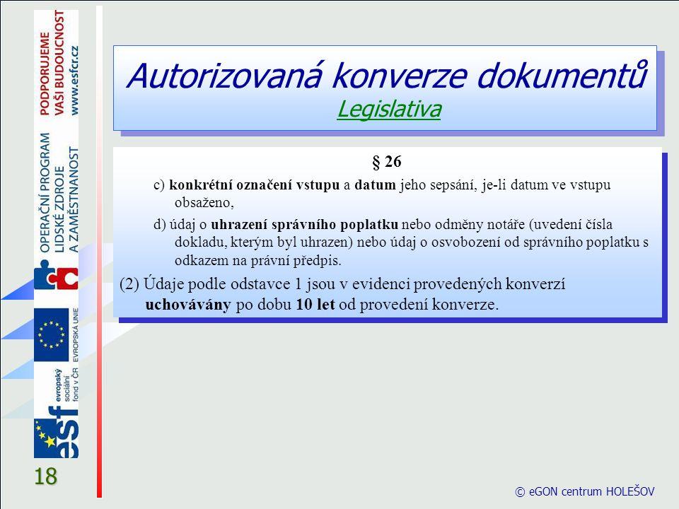 © eGON centrum HOLEŠOV 18 § 26 c) konkrétní označení vstupu a datum jeho sepsání, je-li datum ve vstupu obsaženo, d) údaj o uhrazení správního poplatk