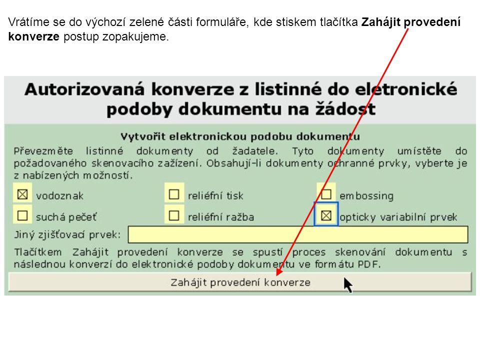 Vrátíme se do výchozí zelené části formuláře, kde stiskem tlačítka Zahájit provedení konverze postup zopakujeme.