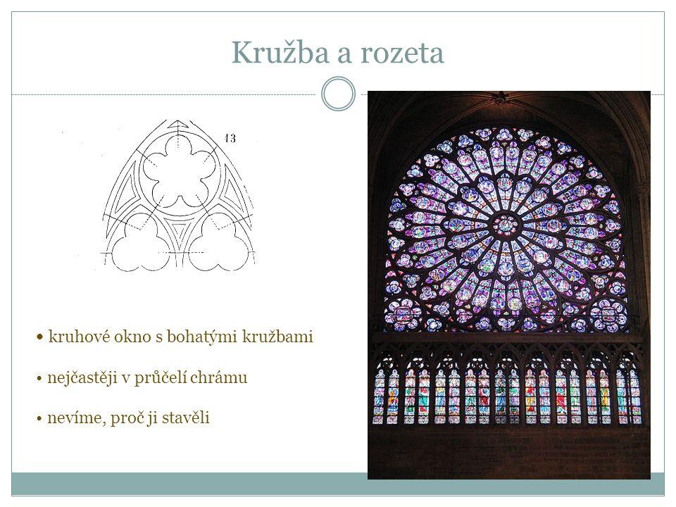 Kružba a rozeta kruhové okno s bohatými kružbami nejčastěji v průčelí chrámu nevíme, proč ji stavěli