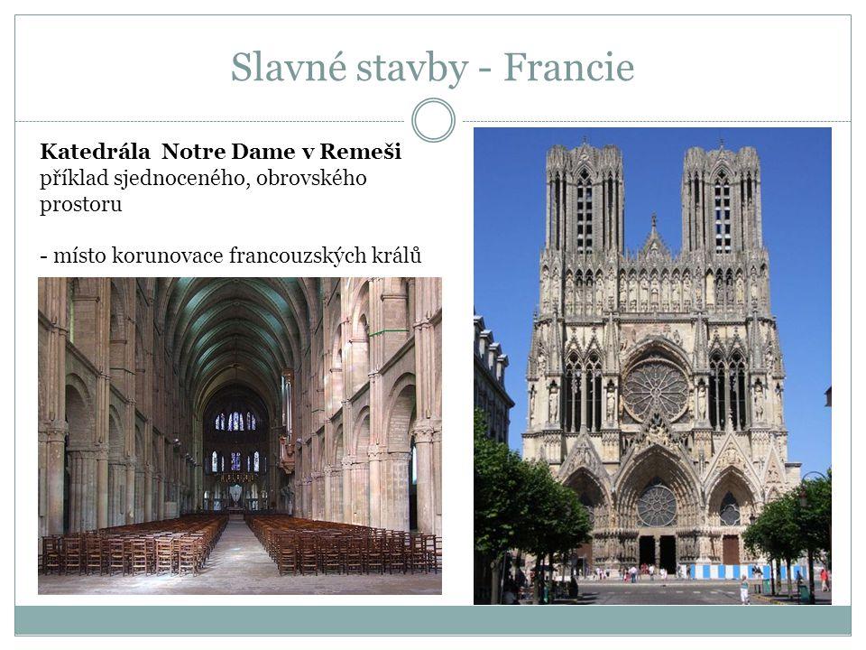 Katedrála Notre Dame v Remeši příklad sjednoceného, obrovského prostoru - místo korunovace francouzských králů Slavné stavby - Francie
