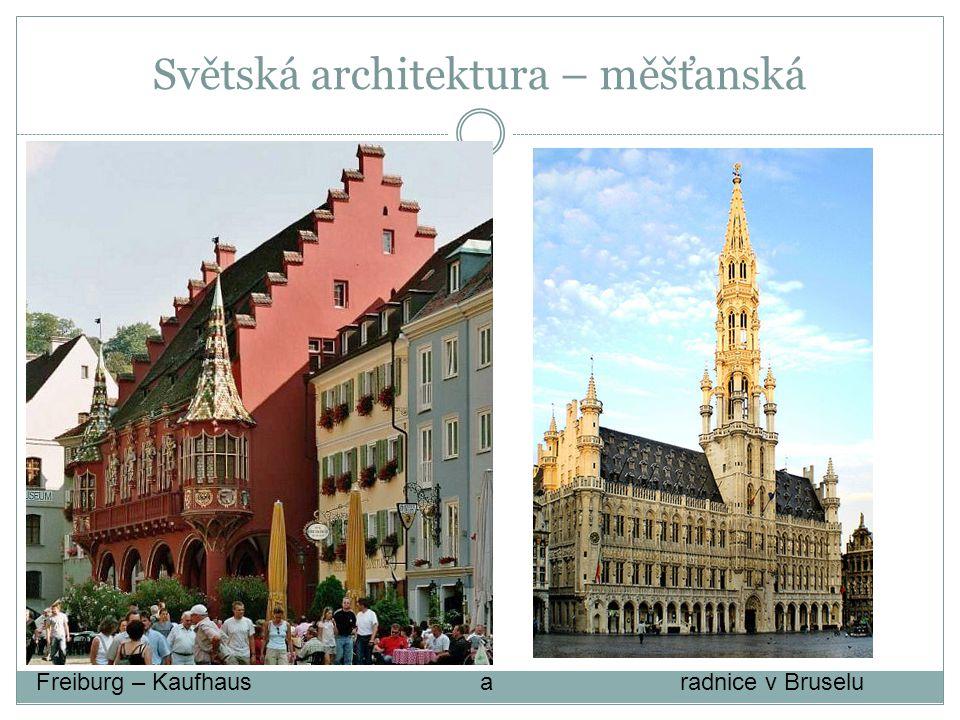 Světská architektura – měšťanská Freiburg – Kaufhaus a radnice v Bruselu