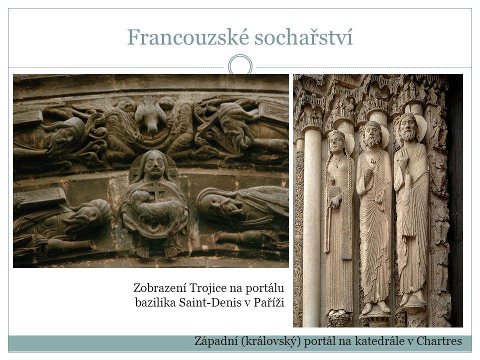 Francouzské sochařství Západní (královský) portál na katedrále v Chartres Zobrazení Trojice na portálu bazilika Saint-Denis v Paříži