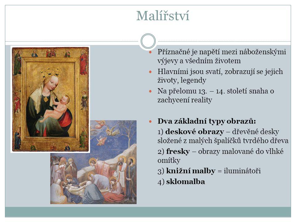 Malířství Příznačné je napětí mezi náboženskými výjevy a všedním životem Hlavními jsou svatí, zobrazují se jejich životy, legendy Na přelomu 13.