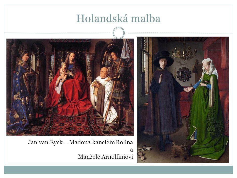 Jan van Eyck – Madona kancléře Rolina a Manželé Arnolfiniovi Holandská malba
