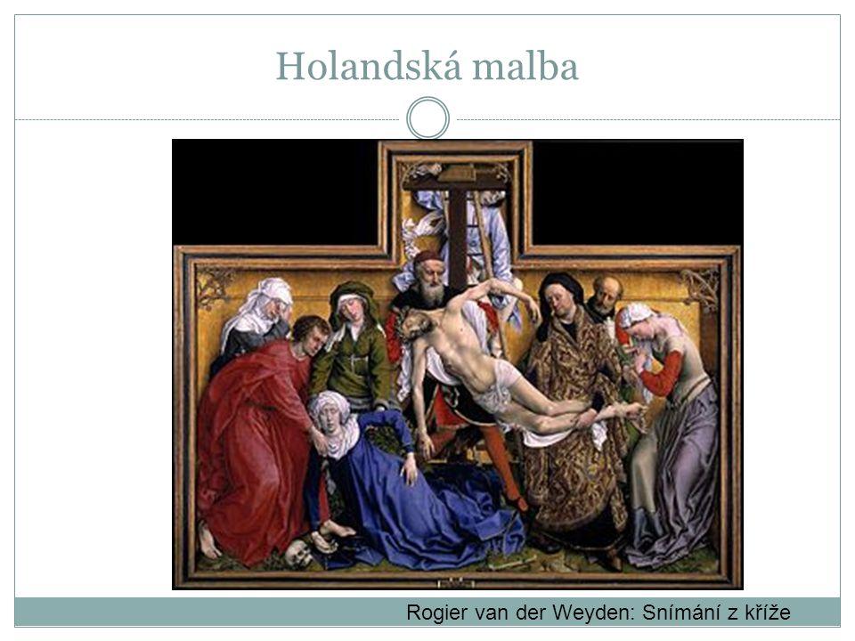 Rogier van der Weyden: Snímání z kříže Holandská malba