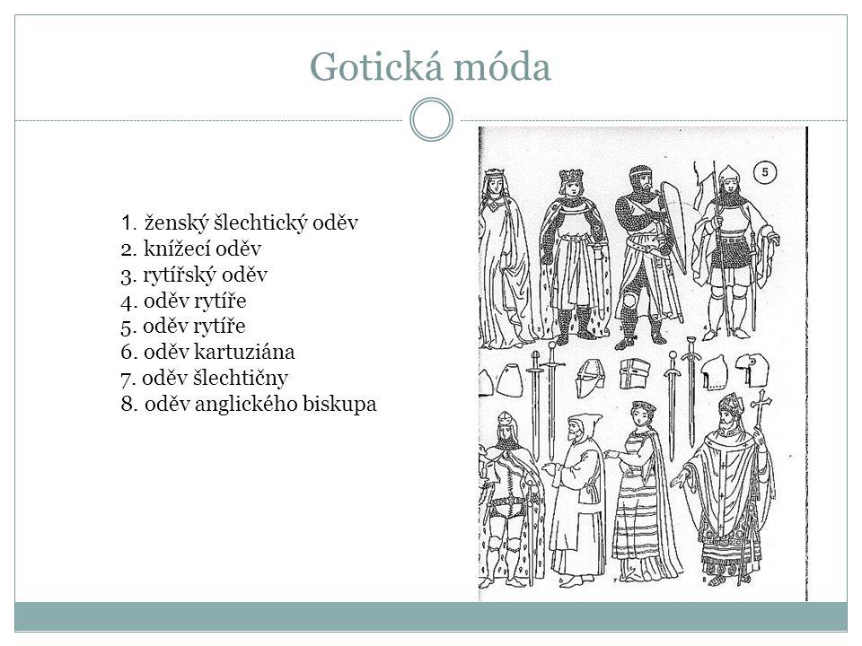 1.ženský šlechtický oděv 2. knížecí oděv 3. rytířský oděv 4.