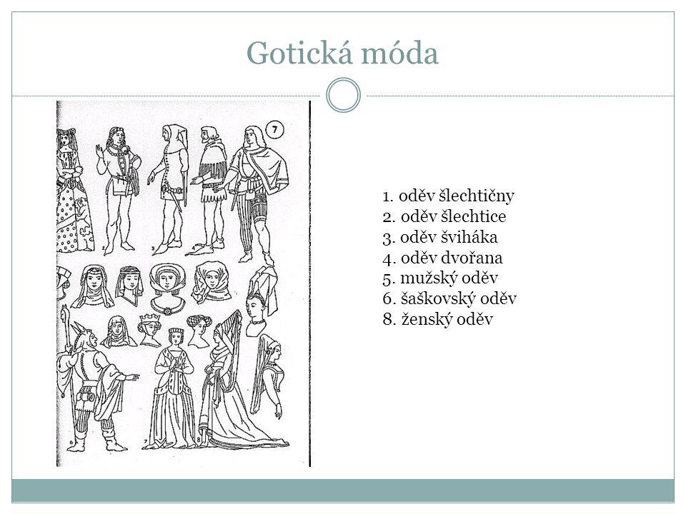 1.oděv šlechtičny 2. oděv šlechtice 3. oděv šviháka 4.