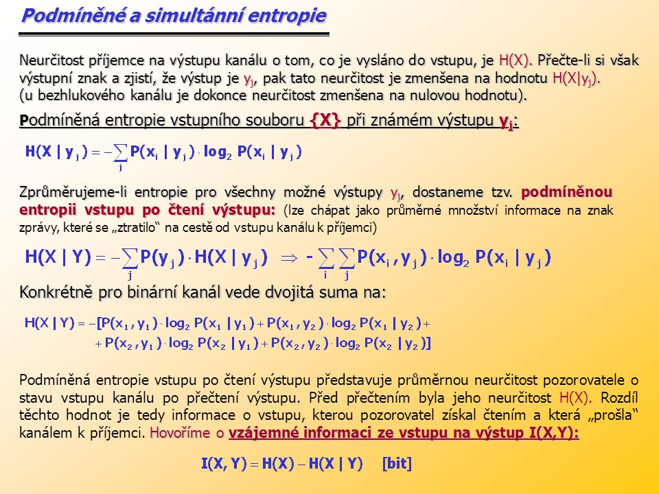 Příklad: Příklad: Na vstup symetrického binárního kanálu bez paměti o spolehlivosti 95% z příkladu 20 je vyslána binární zpráva.