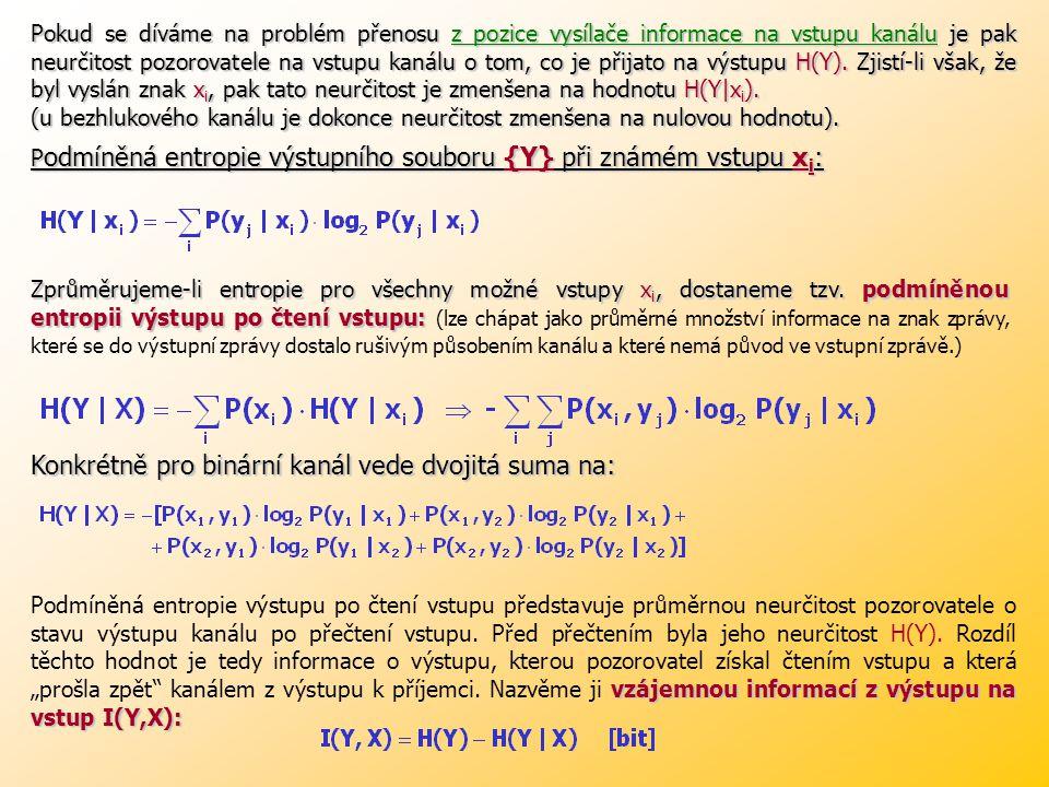 Příklad: Na vstup symetrického binárního kanálu bez paměti o spolehlivosti 95% je vyslána binární zpráva.