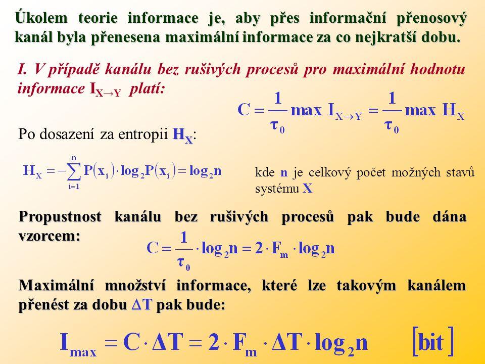 Propustnost je tedy rovna největší (maximální) informaci, která může být přenesena za jednotku času při nulové redundanci (nadbytečnosti) kódu.