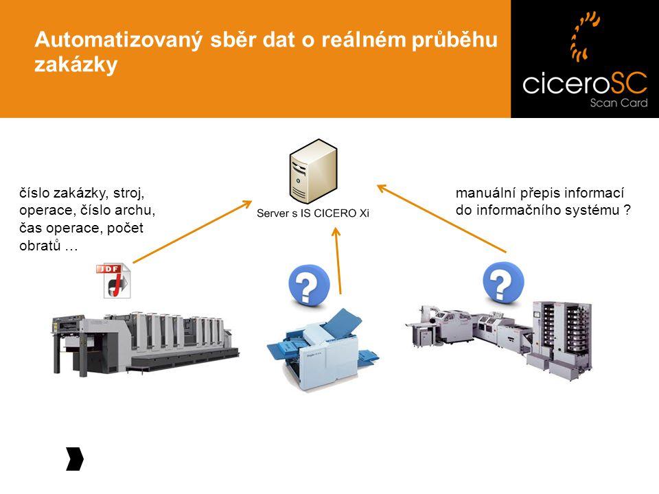 Automatizovaný sběr dat o reálném průběhu zakázky manuální přepis informací do informačního systému .