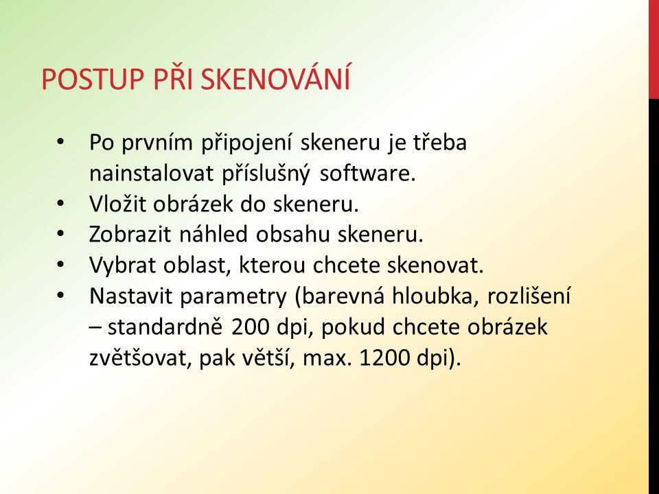 POSTUP PŘI SKENOVÁNÍ Po prvním připojení skeneru je třeba nainstalovat příslušný software.